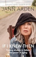 If I knew Then by Jann Arden